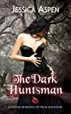 The Dark Huntsman: A Fantasy Romance of The Black Court (Tales of The Black Court Book 1)