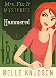 HAMMERED (Mrs. Fix It Mysteries Book 1)