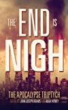 The End is Nigh (The Apocalypse Triptych Book 1)