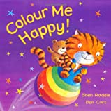 Colour Me Happy [ボードブック] / Roddie Shen (著); Ben Cort (イラスト); MacMillan Children's Books (刊)