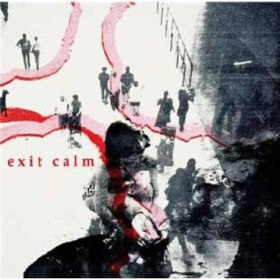 Exit Calm, Exit Calm