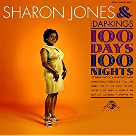 Sharon Jones & the Dap Kings 100 Days 100 Nights