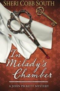 In Milady's Chamber: A John Pickett mystery (John Pickett mysteries) (Volume 1)
