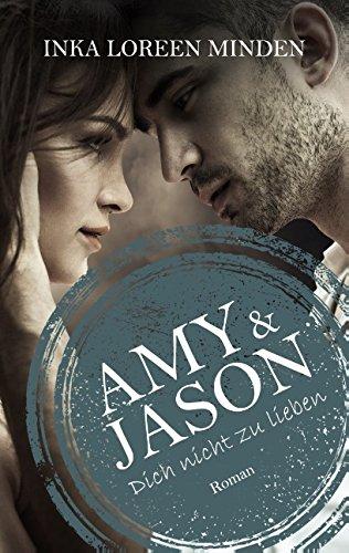 Amy&Jason Dich nicht zu lieben Book Cover