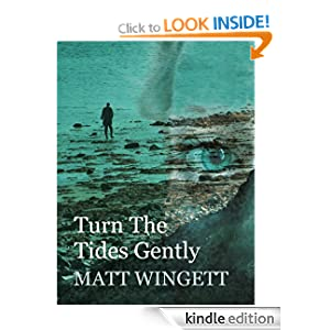 Turn The Tides Gently - by Matt Wingett