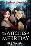 The Witches of Merribay (The Seaforth Chronicles Book 1)