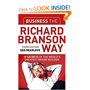 Business the Richard Branson Way: 10 Secrets of  the World's Greatest Brand Builder (Big Shots Series)