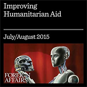 Improving Humanitarian Aid | David Miliband, Ravi ...