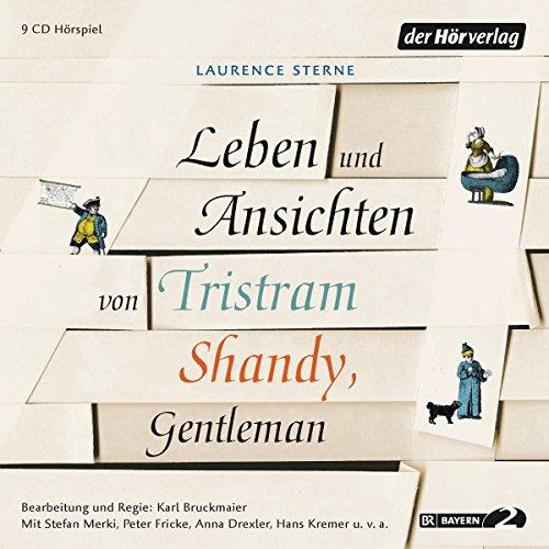 Leben und Ansichten von Tristram Shandy, Gentleman Teil 1 (Laurence Sterne) BR 2015 / der hörverlag