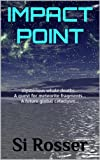 Impact Point: Action-Adventure Thriller