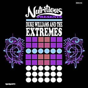 Nutritious Presents Duke Williams and The Extremes