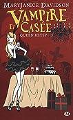 Vampire et Casée (Queen Betsy, #5)