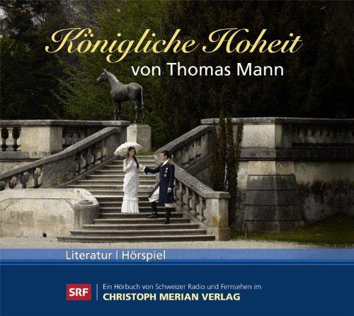 Thomas Mann - Königliche Hoheit