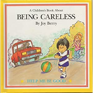 Being Careless a Childrens Book About