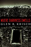Where Darkness Dwells, a Great Depression horror novel