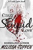 Crazy Stupid Love: A Bad Boy Romance (Crazy Love Book 1)