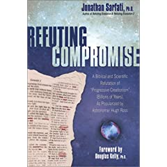 Refuting Compromise by Jonathan Sarfati, PhD