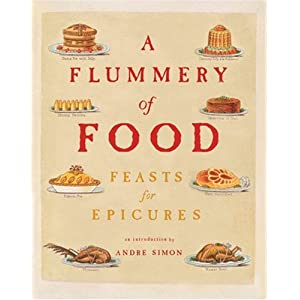 A Flummery of Food: Feasts for Epicures