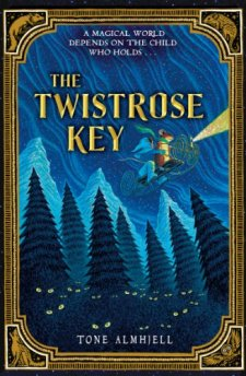 The Twistrose Key by Tone Almhjell| wearewordnerds.com