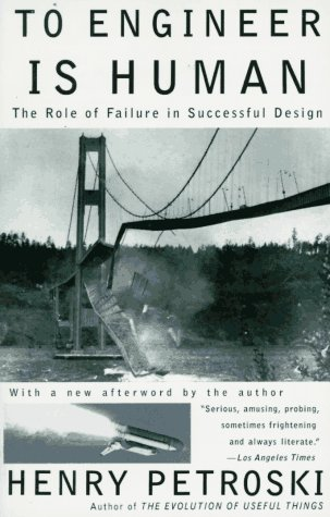 Cover of To Engineer is Human by Henry Petroski