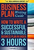 Business Plan: Writing Guide -  How To Write A Successful & Sustainable Business Plan In Under 3 Hours (Business Plan, Business Plan Writing, Business Plan Template)