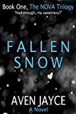 Fallen Snow: The NOVA Trilogy, Book One