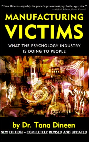 Manufacturing Victims: What the Psychology Industry Is Doing to People