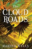 The Cloud Roads (The Books of the Raksura)