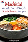 Mashitta! A Collection of Simple South Korean Recipes
