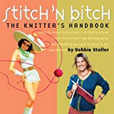 Stitch 'n Bitch: The Knitter's Handbook