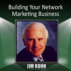 Jim Rohn - Building Your Network Business