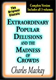 Extraordinary Popular Delusions and the Madness of Crowds (Illustrated)