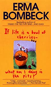 "Cover of ""If Life Is a Bowl of Cherries, ..."