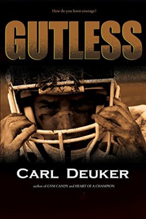 Gutless by Carl Deuker | Featured Book of the Day | wearewordnerds.com