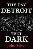 The Day Detroit Went Dark