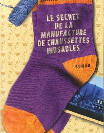 Annie Barrows - Le Secret de la manufacture de chaussettes inusables
