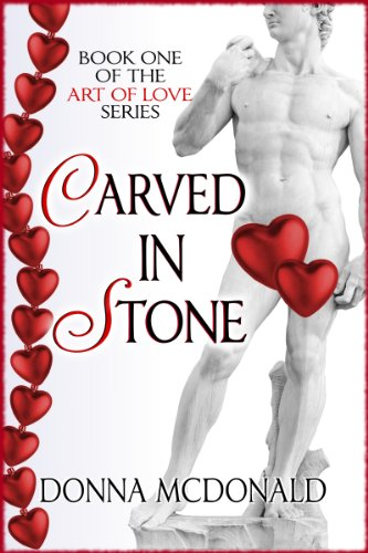 Carved In Stone (Contemporary Romance, Humor, Family and Relationships) (Art of Love Series)