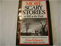 More Scary Stories to Tell in the Dark: Alvin Schwartz ...