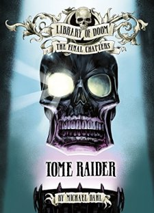 Tome Raider (Library of Doom: The Final Chapters) by Michael Dahl| wearewordnerds.com