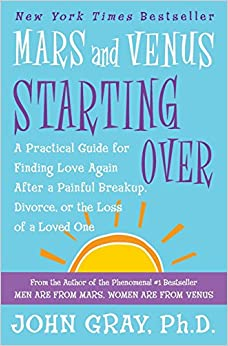 Mars and Venus Starting Over: A Practical Guide for ...