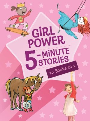 Girl Power 5-Minute Stories by Houghton Mifflin Harcourt | Featured Book of the Day | wearewordnerds.com