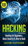 Hacking:  Hacking For Beginners and Basic Security: How To Hack (Hackers, Computer Hacking, Computer Virus, Computer Security, Computer Programming)