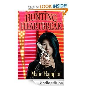 Hunting Heartbreak [Kindle Edition] Marie Hampton (Author)