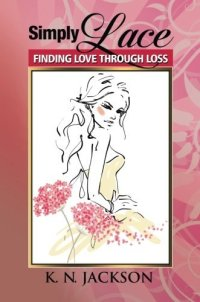 Simply Lace: Finding Love Through Loss