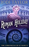 Roman Holiday (A Chronicles of St. Mary's Short Story)