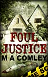Foul Justice (Justice Series (Book four))