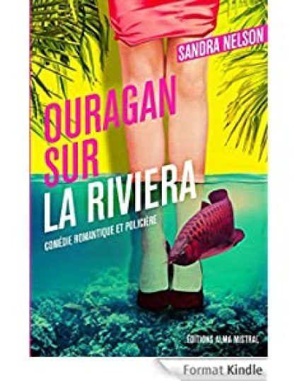 Ouragan sur la riviera: Comédie romantique et policière - Sandra Nelson