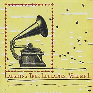 Vol. 1-Laughing Tree Lullabies
