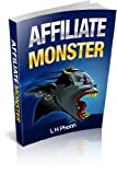 Affiliate Monster: Affiliate Marketing Step by Step