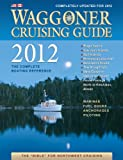 Waggoner Cruising Guide 2012: The Complete Boating Reference